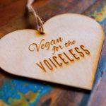 Vegan For The Voiceless | Vegan Heart