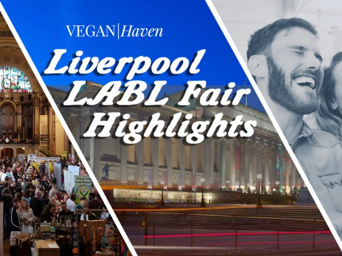 Liverpool LABL Vegan Fair Highlights