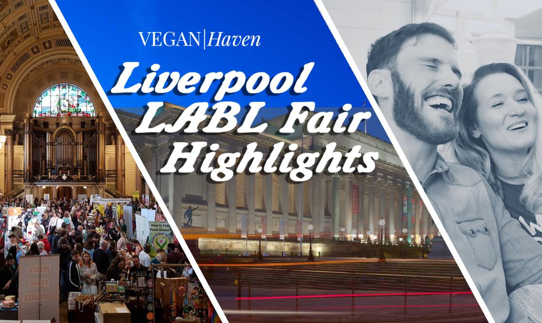 Liverpool LABL Vegan Fair Highlights