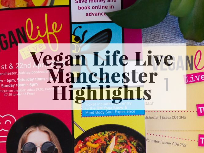Vegan Life Live | Manchester 2018 Highlights
