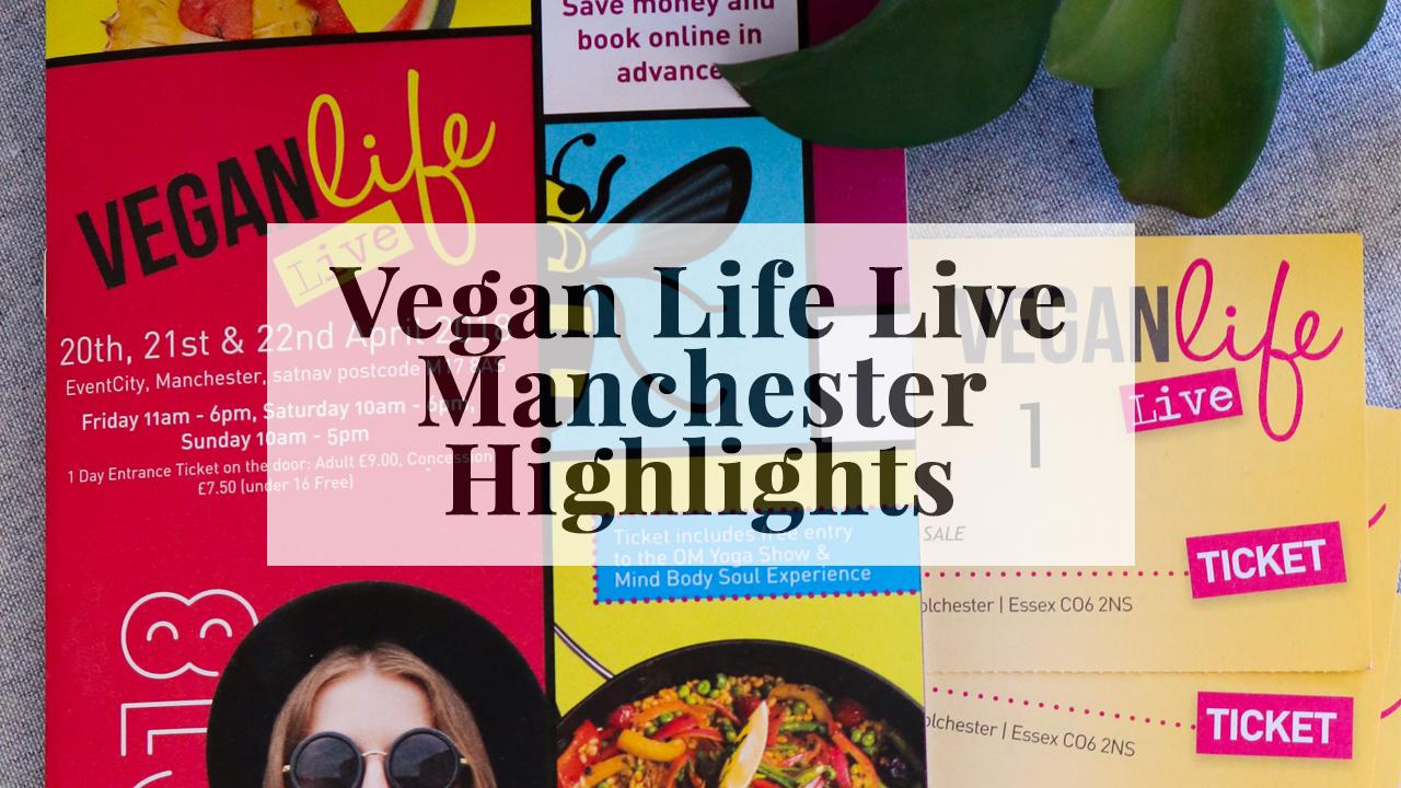 Vegan Life Live | Manchester 2018 Highlights