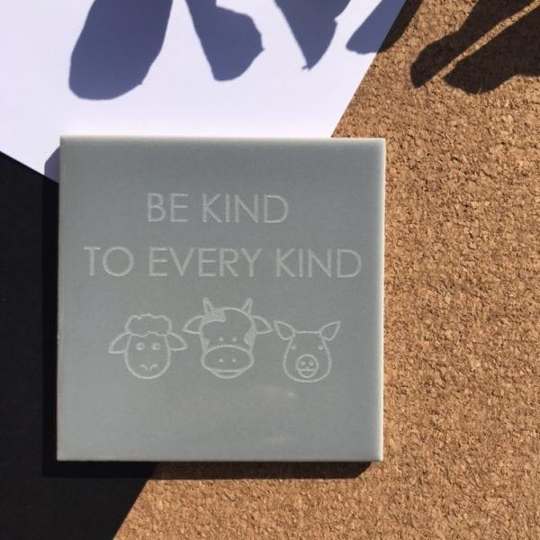Be Kind To Every Kind   Coaster